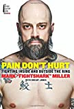 img - for Pain Don't Hurt: Fighting Inside and Outside the Ring book / textbook / text book