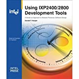 img - for Using IXP2400/2800 Development Tools (Books by Engineers, for Engineers) book / textbook / text book