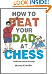 How to Beat Your Dad at Chess (Gambit...