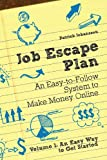 img - for Job Escape Plan - An Easy-to-Follow System to Make Money Online (Volume 1 - An Easy Way to Get Started) book / textbook / text book