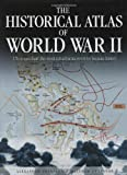 Historical Atlas of World War II by Alexander Swanston