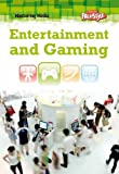Entertainment and Gaming (Mastering Media)