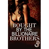 Bought By The Billionaire Brothers 3: (BBW Billionaire Erotica) (Secrets and Lies)by Alexx Andria