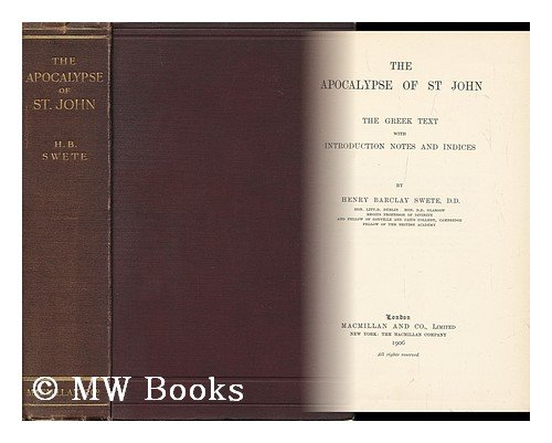 The Apocalypse of St John / the Greek Text, with Introduction, Notes and Indices by Henry Barclay, Henry Barclay Swete