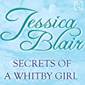 Secrets of a Whitby Girl Audiobook by Jessica Blair Narrated by Anne Dover
