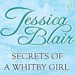 Secrets of a Whitby Girl | Jessica Blair