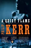 A Quiet Flame: A Bernie Gunther Novel (0143116487) by Kerr, Philip