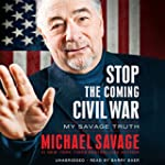 Stop the Coming Civil War: My Savage...
