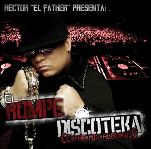 Hector El Father - El Rompe Discoteka: The Mix Album - Zortam Music