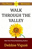 Walk Through the Valley (Psalm 23 Mysteries Book 8)