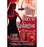 Kitty Goes to Washington (0446616427) by Carrie Vaughn