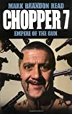 Chopper 7: Empire of the Gun (1844543552) by Read, Mark Brandon