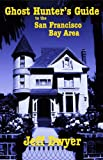 img - for Ghost Hunter's Guide to The San Francisco Bay Area book / textbook / text book