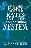 Economic Policy, Exchange Rates and the International System (0198774095) by Corden, W.M.