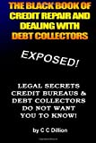 51LlXU1KozL. SL160  The Black Book Of Credit Repair And Dealing With Debt Collectors: Eliminate Debt Collectors From Your Life And Easily Repair Your Credit