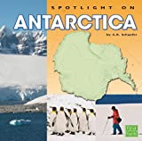 Spotlight on Antarctica (Spotlight on the Continents) (1429666269) by A. R. Schaefer