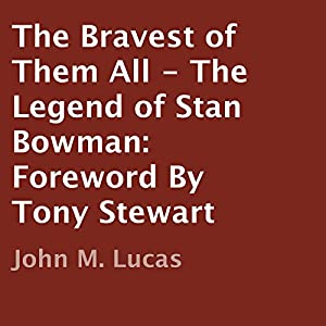 The Bravest of Them All: The Legend of Stan Bowman Audiobook