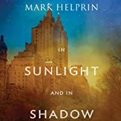 In Sunlight and in Shadow | [Mark Helprin]