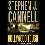 Hollywood Tough: A Shane Scully Novel (       ABRIDGED) by Stephen J. Cannell Narrated by Paul Michael