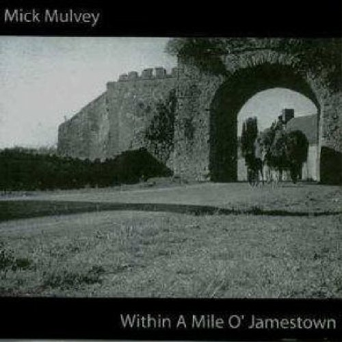 MICK MULVEY: WITHIN A MILE O J