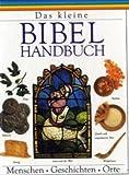 img - for Das kleine Bibel- Handbuch. Menschen, Geschichten, Orte book / textbook / text book
