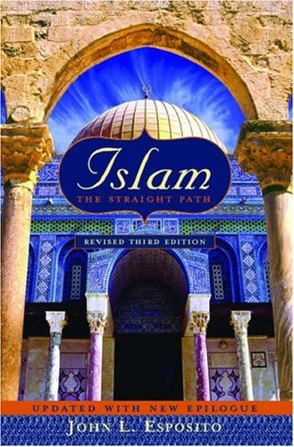 Islam: The Straight Path Updated with New Epilogue, 3rd...