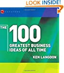 The 100 Greatest Business Ideas of Al...