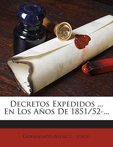 Decretos Expedidos ... En Los Anos de 1851/52-...