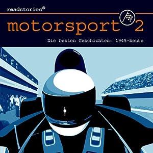 Die besten Geschichten von 1945 bis heute (Motorsport 2) Hörbuch