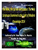 img - for The Bible, the Qu'ran and Science: The Holy Scriptures Examined in the Light of Modern Knowledge 2014 book / textbook / text book