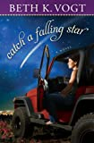 Catch a Falling Star: A Novel