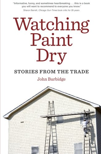 Watching Paint Dry: Stories from the Trade (Paint The White House Black compare prices)