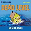 Dead Level: A Home Repair Is Homicide Mystery, Book 15 (       UNABRIDGED) by Sarah Graves Narrated by Lindsay Ellison