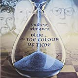 Blue Is the Colour of Time by Loudest Whisper (2014-05-13)