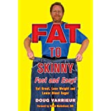 FAT TO SKINNY Fast and Easy!: Eat Great, Lose Weight, and Lower Blood Sugar Without Exerciseby Doug Varrieur