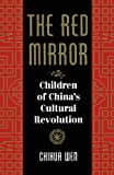 The Red Mirror: Children Of China's Cultural Revolution (0813324882) by Wen, Chihua