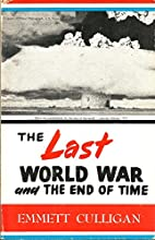 The Last World War and the End of Time by…