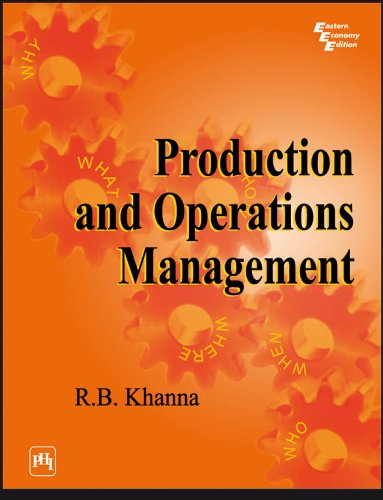 PRODUCTION AND OPERATIONS MANAGEMENT, by R. B. KHANNA