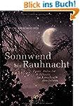 Von Sonnwend bis Rauhnacht: Feste, Br...