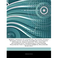Articles on Border Crossings of Luxembourg, Including: P Tange, Rodange, Athus, Leithum, Luxembourg, Echternach...