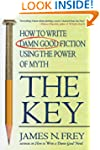 The Key: How to Write Damn Good Ficti...