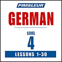 German Phase 4, Units 1-30: Learn to Speak and Understand German with Pimsleur Language Programs  by  Pimsleur Narrated by  Pimsleur