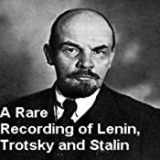 A Rare Recording of Lenin, Trotsky and Stalin | [Vladimir Lenin, Leon Trotsky, Josef Stalin]