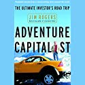 Adventure Capitalist: The Ultimate Investor's Road Trip Audiobook by Jim Rogers Narrated by Paul Boehmer