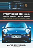 Marc Cranswick Porsche 928, 924, 944 and 968: The Front Engined Sports Cars