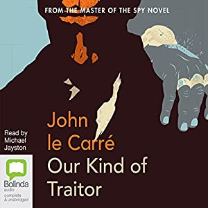 Our Kind of Traitor | [John Le Carre]