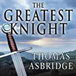 The Greatest Knight: The Remarkable L...