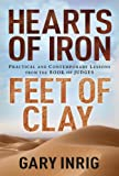 Hearts of Iron, Feet of Clay:  Practical and Contemporary Lessons from the Book of Judges (1572931655) by Gary Inrig