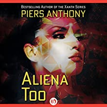 Aliena Too  by Piers Anthony Narrated by Felicity Munroe
