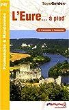 echange, troc FFRandonnée - L'Eure à pied : 41 promenades & randonnées